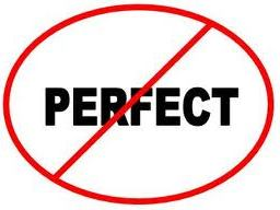 The Dangers of Being Perfect